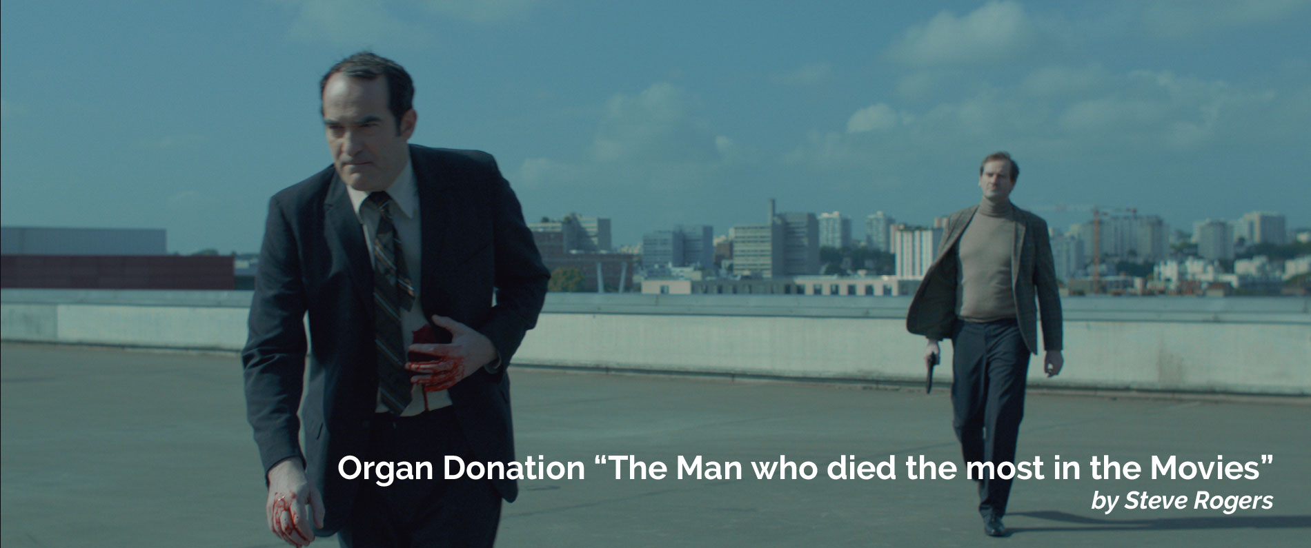 Organ Donation - The Man who died the most in the Movies